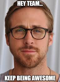 Team Meme - image tagged in team ryan gosling imgflip