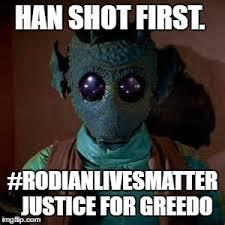 Han Shot First Meme - rodian lives matter imgflip