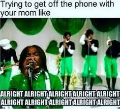 Get Off Your Phone Meme - trying to get off the phone with your mom like meme xyz
