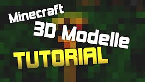 minecraft 3d modells erstellen deutsch hd youtube