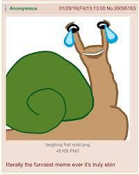 Ebin Meme - r9k s fresh new meme frail snail album on imgur