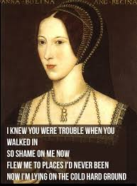 Anne Meme - if taylor swift lyrics were about king henry viii