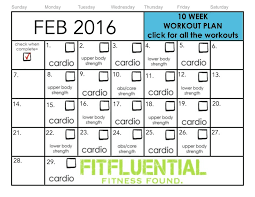 printable workout plan calendar 10 week workout plan february workouts fitfluential