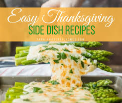 25 easy thanksgiving side dish recipes sandi clark and debbie