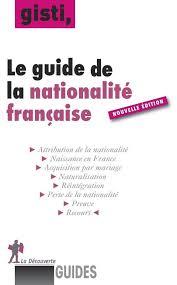 nationalit fran aise mariage le guide de la nationalité française groupe d information et de