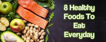 8 healthy foods to eat everyday for a long healthy and happy life