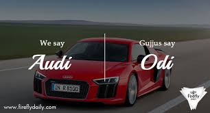 how to pronounce audi 30 hilarious gujju pronunciations you need to read