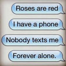Meme Poem - texting poem forever alone know your meme