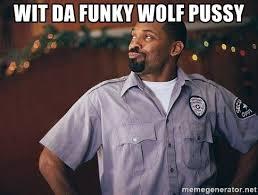 Pussy Meme - wit da funky wolf pussy mike epps top flight meme generator