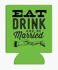 Sayings For A Wedding Wedding Koozie Sayings Favors Design By Odysseycustomdesigns