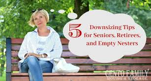 downsizing tips 5 downsizing tips for seniors retirees and empty nesters cento