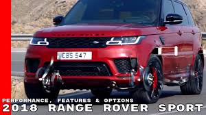 2018 range rover sport performance features u0026 options youtube