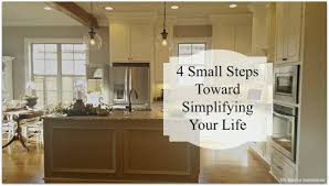 4 small steps toward simplifying your life u2013 my interior inspirations