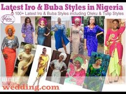oleic styles in nigeria 100 latest iro and buba styles oleku tulip classical styles