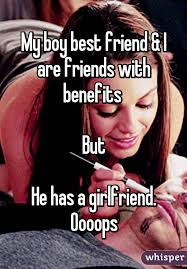 Friends With Benefits Meme - boy best friend i are friends with benefits but he has a