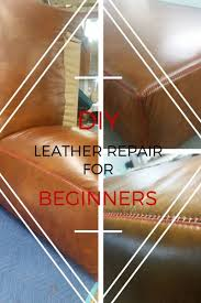Leather Couch Upholstery Repair Best 25 Leather Couch Repair Ideas On Pinterest Leather Couch