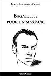 film louis ferdinand celine streaming bagatelles pour un massacre french edition louis ferdinand céline