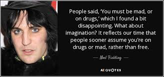 coldplay jokes top 25 quotes by noel fielding of 60 a z quotes