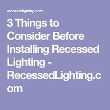 how to put in recessed lighting kitchen 3 things to consider before installing recessed lighting