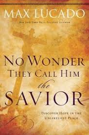 no they call him the savior by max lucado book review