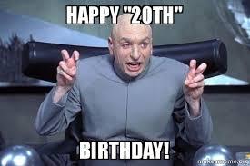 20th Birthday Meme - happy 20th birthday dr evil austin powers make a meme