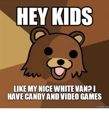 hey kids like my nicewhitevandi have candy and video games memes com