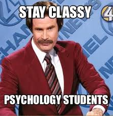 Meme Psychology - meme creator stay classy psychology students meme generator at