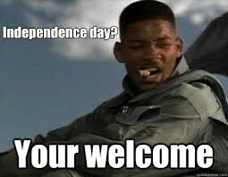 Independence Day Movie Meme - remember independence day in 16 memes the grasshopper