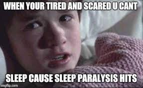 Sleep Paralysis Meme - i see dead people meme imgflip