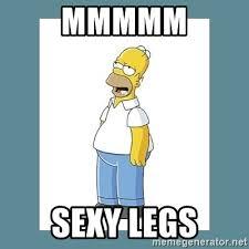 Sexy Legs Meme - mmmmm sexy legs homer simpson mmm meme generator