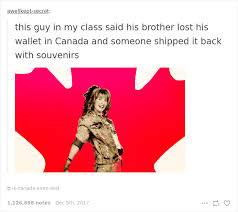 Funniest Memes Ever Tumblr - 30 times canadians were a complete mystery to the rest of the