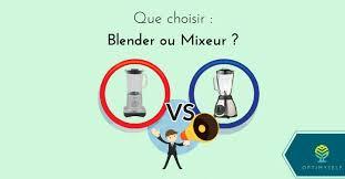 qu est ce qu un blender en cuisine quelle est la différence entre un blender et un mixeur optimyself