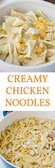 What Is A Main Dish - best 25 creamy chicken and noodles ideas on pinterest recipes