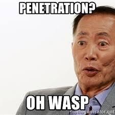 George Takei Oh My Meme - penetration you say o wasp george takei oh my meme generator