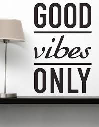 inspirational quotes wall decals stickers good vibes only motivational vinyl wall decal