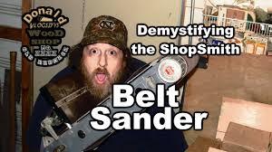 shopsmith belt sander how to adjust the sanding belt youtube