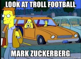Simpsons Meme Generator - look at troll football mark zuckerberg neeerd homer simpson meme
