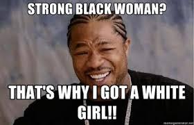 Black Man White Woman Meme - 5 reasons why i no longer date black women return of kings