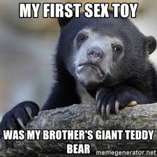 Meme Sex Toy - my first sex toy was my brother s giant teddy bear confession