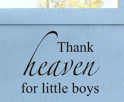 baby boy sayings thanks heaven for boys boy room kid by decalsforthewall