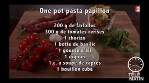 tele matin 2 fr cuisine gourmand one pot pasta papillon 2015 09 14