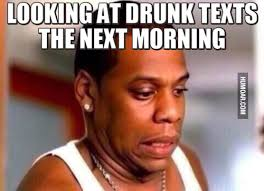 Drunk Text Meme - looking at drunk texts the next morning humoar com
