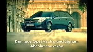 opel vectra 2005 opel vectra und signum werbung 2005 youtube