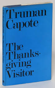 the thanksgiving visitor by truman capote hamish hamilton 1969