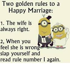 Marriage Memes - two golden rules to a happy marriage 1 the wife is always right 2