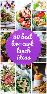 50 best low carb lunch ideas that will fill you up in 2017