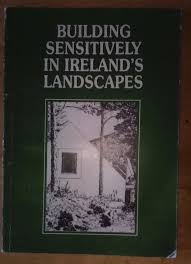 house design books ireland building sensitively in ireland s landscapes 1991 an taisce
