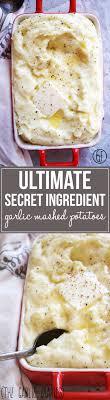 ultimate secret ingredient garlic mashed potatoes