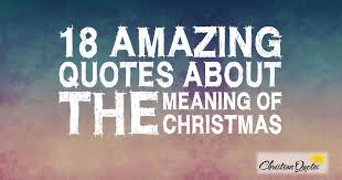 18 amazing quotes about the meaning of christianquotes info