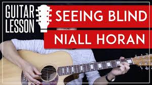 Blind Chords Seeing Blind Guitar Tutorial Niall Horan Guitar Lesson Chords